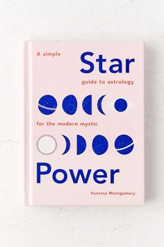 Slide View: Star Power: A Simple Guide to Astrology for the Modern Mystic By Vanessa Montgomery Books To Read, My Books, Birth Chart, Astrology Zodiac, Astrology Signs, Numerology, Stress Management, Book Design, Book Worms