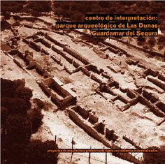 Centro de interpretación, parque arqueológico de Las Dunas, Guardamar del Segura : proyectos de arquitectura prefabricada ligera con sistemas industrializados