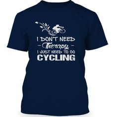 I Just Need To ≧ Go CyclingLimited edittion - I JUST NEED TO GO CYCLING Not Sold In Store. TIP: SHARE it with your friends,  together and  .  and  from the UK to 178 countries.CYCLING,Cycling,bicycle,bike, love cycling,love cycle, cycle