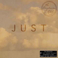 The Daydream Club Release New Track  'Just' as a #FreeDownload. Follow link to get it