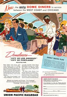 Union Pacific Railroad Dome Diners 1955 - www.MadMenArt.com features over 400 Vintage Train Ads, Posters and Magazine Covers from 1891 until 1970. #Vintage #Trains #Railroads #Railways #Locomotives #Locomotion