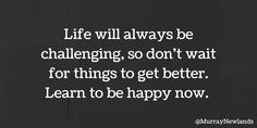 Life will always be challenging, otherwise it would be boring! Enjoy the challenge! Wednesday Motivation, Learning To Be, Always Be, Get Well, Challenges, Cards Against Humanity, Inspirational Quotes, Positivity, How To Get