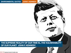 John. F. Kennedy environmental quotes. Illustrations Kenneth buddha Jeans
