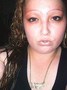 Oh dear Lord why would anyone think those brows are acceptable???