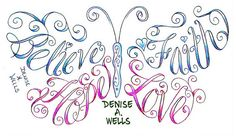 Believe Faith Hope and Love made into a butterfly shape by Denise A. Wells by ♥Denise A. Wells♥, via Flickr
