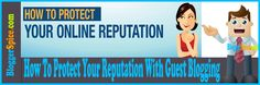 http://www.bloggerspice.com/2014/01/how-to-protect-your-reputation-with.html