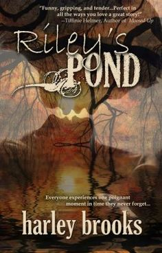 Riley's Pond - Part 10 and ending *sniff* - harleybrooks