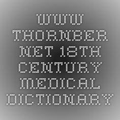 www.thornber.net 18th Century Medical Dictionary