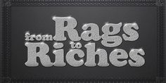 Can you go from Rags to Riches?