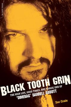 """Black Tooth Grin: The High Life, Good Times, and Tragic End of """"Dimebag"""" Darrell Abbott  / Zac Crain"""