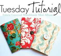 The Creative Place: Tuesday Tutorial: Fabric Covered Matchbook Mini Album using manila file folders for cover