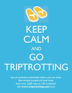 Triptrotting is an exclusive community where you can meet like-minded travelers & locals from over 2,000 cities in 150 countries!