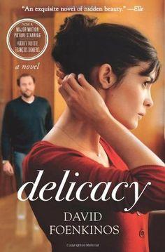 Delicacy, by David Foenkinos.