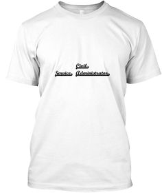 Civil Service Administrator Artistic Job White T-Shirt Front - This is the perfect gift for someone who loves Civil Service Administrator. Thank you for visiting my page (Related terms: Professional jobs,job Civil Service Administrator,Civil Service Administrator,civil service administ ...)