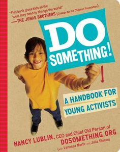 : A Handbook for Young Activists by Vanessa Martir, Julia Steers and Nancy Lublin Paperback) for sale online Global Citizenship, Old Person, County Library, Social Issues, How To Raise Money, Getting Things Done, Change The World, Just Do It, Something To Do