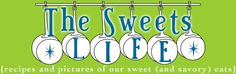 The Sweets Life - an all-time favorite website. Just looking at the food is enough for me sometimes!