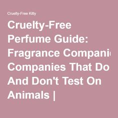 Cruelty-Free Perfume Guide: Fragrance Companies That Do And Don't Test On Animals | Cruelty-Free Kitty