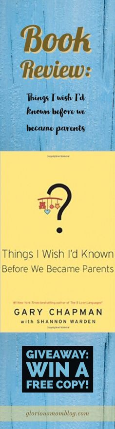 Book review and giveaway: win a free copy of Things I Wish I Knew Before We Became Parents by Gary Chapman. Check it out at gloriousmomblog.com.