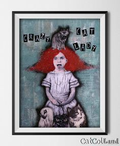 Crazy Cat Lady   Mixed Media Collage 12x 16 original by CatColLand