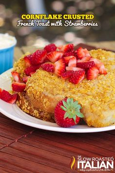Corn Flake Crusted French Toast from @Donna @ The Slow Roasted Italian The Slow Roasted Italian