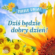 Dziś będzie dobry dzień! #polska #poranek #goodmorning #dzieńdobry #witam #pozdrawiam #kwiaty #kartki Autumn Art, Good Morning, Humor, Bom Dia, Buen Dia, Humour, Bonjour, Moon Moon, Funny Humor