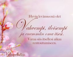 Love Life, Life Is Beautiful, Finnish Words, Enjoy Your Life, Keep In Mind, Good Thoughts, Note To Self, Peace Of Mind, Poems