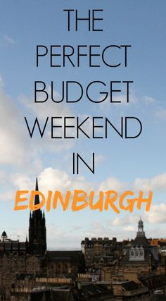 The Path She Took | The Perfect Budget Weekend in Edinburgh | http://www.thepathshetook.com