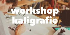 workshop kaligrafie - http://detepe.sk/workshop-kaligrafie/
