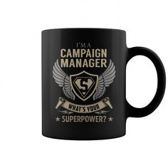 IM A CAMPAIGN MANAGER WHATS YOUR SUPERPOWER JOB TITLE MUGS COFFEE MUGS T-SHIRTS, HOODIES  ==►►Click To Order Shirt Now #Jobfashion #jobs #Jobtshirt #Jobshirt #careershirt #careertshirt #SunfrogTshirts #Sunfrogshirts #shirts #tshirt #hoodie #sweatshirt #fashion #style