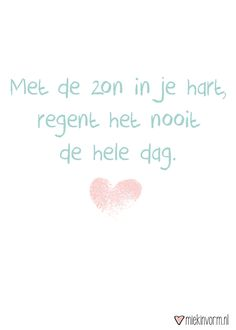 Zon in je hart Favorite Quotes, Best Quotes, Funny Quotes, Dutch Words, Foto Poster, Facebook Quotes, Dutch Quotes, More Than Words, Powerful Words