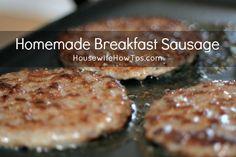 Homemade Breakfast Sausage recipe from HousewifeHowTos.com @Ben Silbermann Passanando