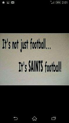 It's Not Just Football...It's SAINTS Football!