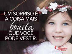 Um sorriso é a coisa mais bonita que você pode vestir.  #Sorrir #SerFeliz