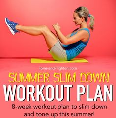 """Introducing the """"Summer Slim Down"""" from Tone and Tighten! 8 weeks of cardio and strength workouts to make this summer your sexiest yet!"""