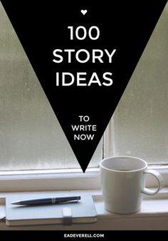 Ideas for stories to write.