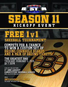 Thursday, February 5 At The Greatest Bar  1 v 1 Skeeball Tournament Kickoff Event  Join us for our  FREE 1 v 1 Tournament to kick off the new year and learn more about Boston's Most entertaining Skeeball League!  **Compete for a chance to win Boston Bruins tickets and custom Bruins cornhole boards!**  For more info and to sign your team of 3 up, contact Duke @ info@skeeboston.com http://skeeboston.com