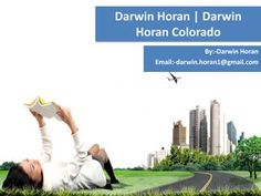 Darwin horan colorado latest news  Darwin Horan Colorado's trying identity, illuminated vision, unfaltering work, obvious essentialness gives him the quality to manage his much competent adversaries in business, for example, Michigan Realty strategies, Oho speculations and multifamily utility and others. Darwin Horan Colorado, through his steady work and yearning, has passed on the message that in case we work with reliability and vitality, there is nothing that can shield us from achieving…