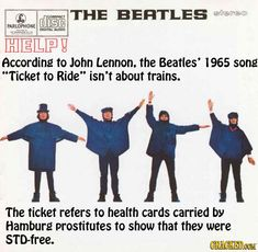 The Beatles Ticket to Ride ---35 Popular Songs That Don't Mean What You Think | Cracked.com