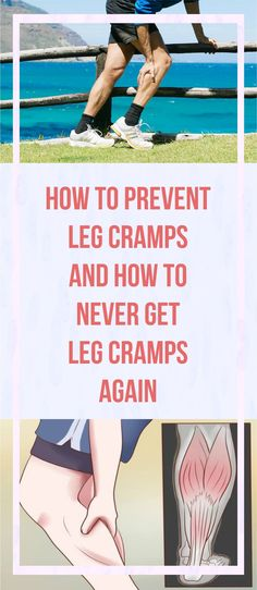 Check This Great Article !! - HOW TO PREVENT LEG CRAMPS AND HOW TO NEVER GET LEG CRAMPS AGAIN