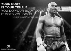 Your body is your temple Fitness Motivation, Sport Motivation, Fitness Quotes, Mayweather Quotes, Floyd Mayweather Boxing, Body Image Quotes, Amazing Inspirational Quotes, Done With Life, Boxing Quotes