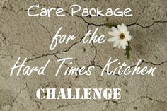 Care Package for the Hard Times Kitchen Challenge from The More With Less Mom Homeless Care Package, Simple Living Blog, Mission Projects, Blessing Bags, Provident Living, Kindness Matters, Natural Parenting, Cooking On A Budget, Hard Times