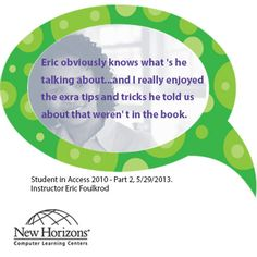 Feedback from a student in our Access class on May 29, 2013.