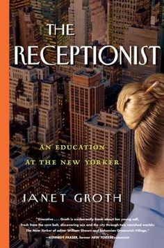 Currently reading: The Receptionist: An Education at The New Yorker