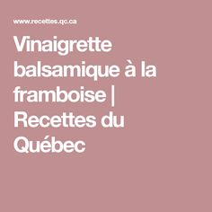 Vinaigrette balsamique à la framboise | Recettes du Québec