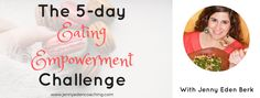 "Take the ""Are you an Empowered Eater"" quiz inside this article and then decide if you'd like to join me for an epic free 5-day empowered eating challenge!   Are you an Empowered Eater? http://jennyedencoaching.com/empowered-eater"