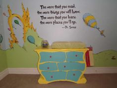Dr. Suess quote for reading area - uh if I ever get to have a baby this is what I want! How cool would this room be? So much imagination surrounding her  in my dreams I have a girl