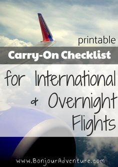 Best Packing Checklist for carry-on luggage for an international or overnight flight! Travel tips and how to feel refreshed upon arrival! + Printable!   www.BonjourAdventure.com