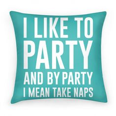 """I Like To Party"" throw pillow ($29)"