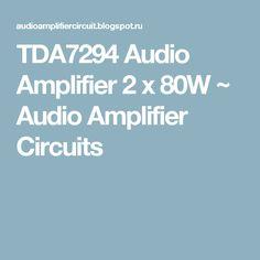TDA7294 Audio Amplifier 2 x 80W ~ Audio Amplifier Circuits