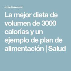 La mejor dieta de volumen de 3000 calorías y un ejemplo de plan de alimentación | Salud